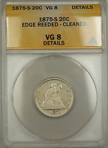 1875-S Seated Liberty Silver 20c Coin ANACS VG-8 Details Cleaned Edge Reeded