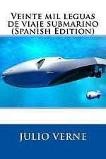 Veinte Mil Leguas de Viaje Submarino (Spanish Edition) by Julio Verne (2017,...
