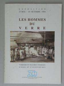 Les hommes du Verre - Expo 1994 - Verriers Verrerie Troyes Vitrail Cristallerie
