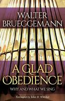 A Glad Obedience: Why and What We Sing by Brueggemann, Walter (Paperback)