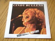 "CINDY BULLENS - HIGH SCHOOL HISTORY    7"" VINYL PS"