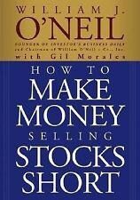 how to make money selling stocks short von william j. o 'neil und gil morales...