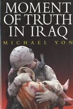 Moment of Truth in Iraq by Michael Yon (2008, Hardcover)