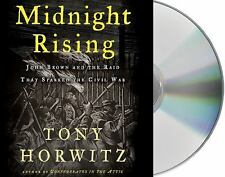 Midnight Rising : John Brown and the Raid That Sparked the Civil War by Tony Ho…