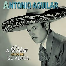 Antonio Aguilar CD / DVD A Diez Anos De Su Muerte 889854475727 NOW SHIPPING !