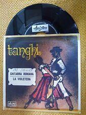 45 GIRI TANGHI - CHITARRA ROMANA/LA VIOLETERA - ARISTON EX-/GD+