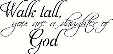Walk Tall, You are a daughter of God. Bible Verse Inspired Wall Decal, Our In...