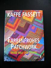 Farbenfrohes Patchwork -  Meine Welt der Stoffe. Kaffe Fassett