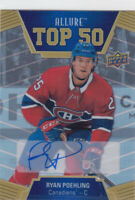 19/20 ALLURE..RYAN POEHLING..TOP 50 ROOKIE AUTO..CARD # T50-50..CANADIENS