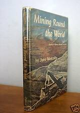 MINING ROUND THE WORLD by June Metcalfe, 1st Ed Signed in DJ, 1956