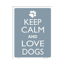 Sign - Keep Calm And Love Dogs - Keep Calm and Carry On Parody