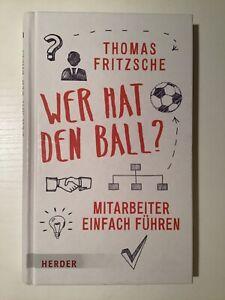 Wer hat den Ball? Thomas Fritzsche (2016 gebunden) Mitarbeiter einfach führen