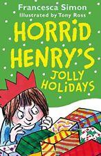 Horrid Henry's Jolly Holidays,Francesca Simon, Tony Ross