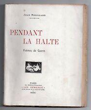 GUERRE 14/18 JEAN RENOUARD PENDANT LA HALTE 1920 SEUL GRAND PAPIER EO DEDICACE