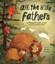 All the Little Fathers by Wise Brown, Margaret 9781472378170 -Hcover