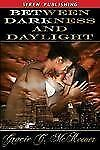 Between Darkness and Daylight by Gracie C. McKeever (2007, Paperback)