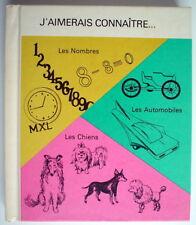 LIVRE DE 1974, No.10 COLLECTION: J'AIMERAIS CONNAITRE...NOMBRES, AUTO, CHIENS