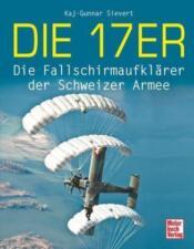 Die 17er - Die Fallschirmaufklärer der Schweizer Armee von K.-G. Sievert (2011)
