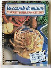 LES CARNETS DE CUISINE N°19 FRUITS DE MER EN 99 MANIERES 1979