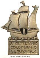 Genova 5° CENTENARIO COLOMBIANO 1951 distintivo produttore S.A.F.