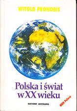 Pronobis, Witold – Polska i swiat w XX wieku – Wydanie poprawione I uzupelnione