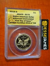 2016 S ENHANCED SACAGAWEA DOLLAR ANACS EU70 (AKA SP70 ) FIRST DAY OF ISSUE