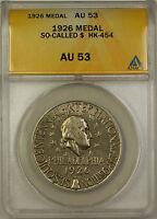 1926 So-Called $ HK-454 Medal ANACS AU 53 (GH)