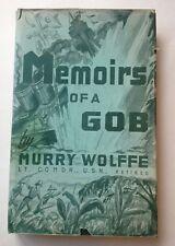 Memoirs Of A Gob by Murry Wolffe Cmdr U.S.N. Navy Military WW I & II 1949 SCARCE