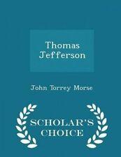 Thomas Jefferson - Scholar's Choice Edition by Morse, John Torrey -Paperback