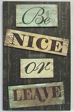 New Rustic Wooden Hanging Sign Be Nice or Leave Novelty Wall Plaque Decoration