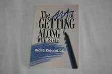 The Art of Getting Along with People by Cecil G. Osborne (1989, Hardcover)