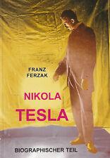 NIKOLA TESLA - Biographischer Teil - Franz Ferzak BUCH - NEU