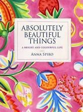 Absolutely Beautiful Things by Anna Spiro (Hardback, 2014)