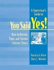 A Supervisor's Guide to YOU SAID YES!: How to Recruit, Train, and Sustain Litera