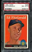 1958 Topps Baseball #236 ED FITZGERALD Washington Senators PSA 8 NM-MT