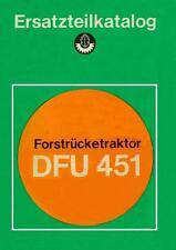 Ersatzteilkatalog DFU451 DFU 451 Forstrücketraktor Oberlichtenau Ersatzteilliste