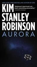 Aurora by Kim Stanley Robinson (2016, Paperback)