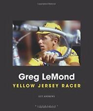 GREG LEMOND: Yellow Jersey RACER Por Guy Andrews Libro de TAPA DURA