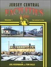 Jersey Central Facilities Volume 1: The Growth Era / Railroad