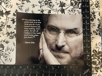 """STEVE JOBS """"THE ONLY WAY TO DO GREAT WORK IS TO LOVE...""""  QUOTE PUBLICITY PHOTO"""