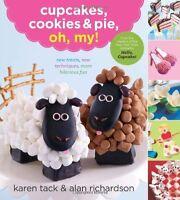 Cupcakes, Cookies & Pie, Oh, My! by Karen Tack, Alan Richardson