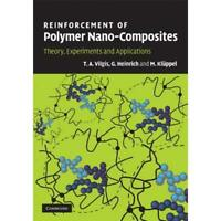 Reinforcement Polymer Nano-Composites Theory Experiments Applicat. 9780521874809