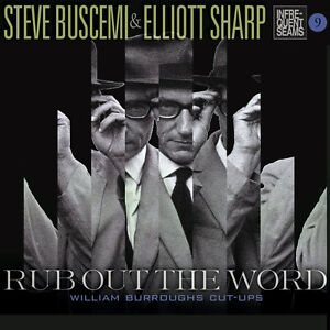 "WILLIAM BURROUGHS CUT-UPS: ""RUB OUT THE WORD""  STEVE BUSCEMI & ELLIOTT SHARP CD"