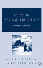 Issues in African Education : Sociological Perspectives by Ali Abdi, Ailie...