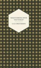 What's Wrong with the World? by G. K. Chesterton (2008, Hardcover)