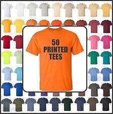 50 CUSTOM SCREEN PRINTED TSHIRTS - 1 COLOR PRINT FRONT & BACK - GILDAN TEES