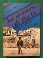 La spelonca di Pio IX. Ottocento romagnolo - Massimo Dursi - Alfa - 1970