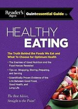 Reader's Digest Quintessential Guide to Healthy Eating: The Truth Behind the Foo