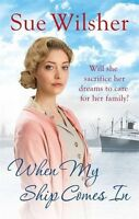 SUE WILSHER ___ WHEN MY SHIP COMES IN ___ BRAND NEW ___ FREEPOST UK