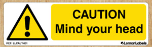 CAUTION Mind your head - Warning Sticker Marine Grade Material Weather resistant